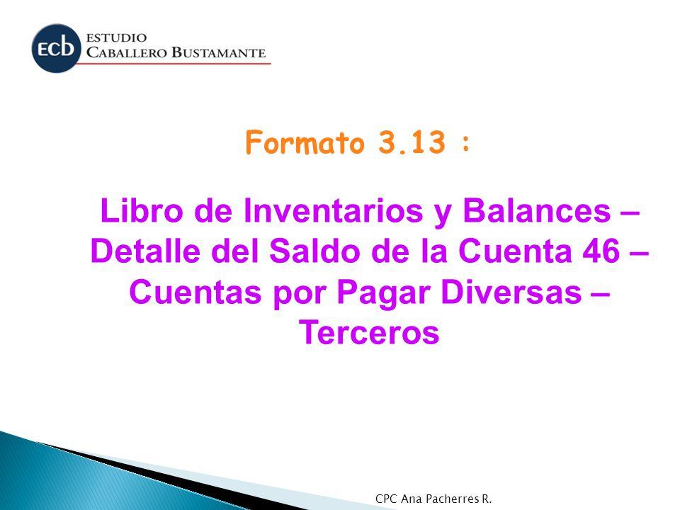 Formato 3.13 : Libro de Inventarios y Balances – Detalle del Saldo de la Cuenta 46 – Cuentas por Pagar Diversas – Terceros.