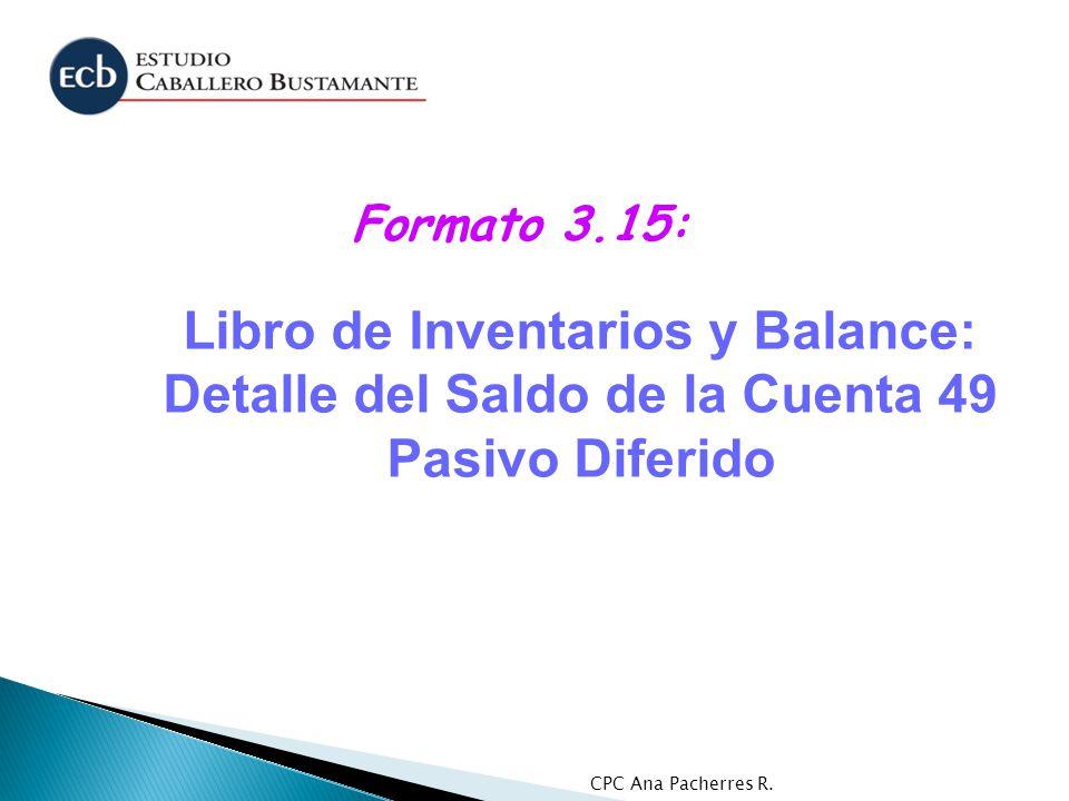Formato 3.15: Libro de Inventarios y Balance: Detalle del Saldo de la Cuenta 49 Pasivo Diferido.