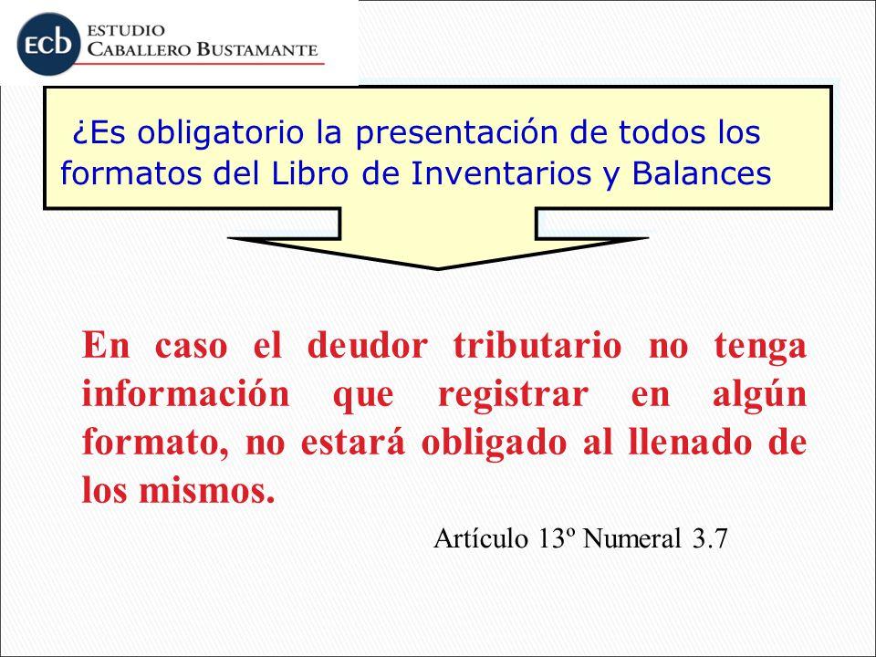 ¿Es obligatorio la presentación de todos los formatos del Libro de Inventarios y Balances