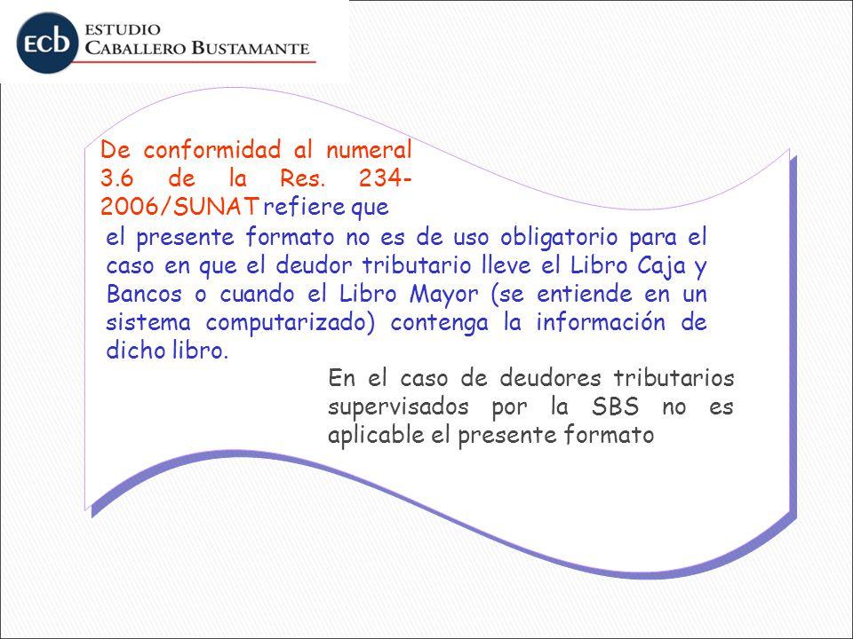 De conformidad al numeral 3.6 de la Res. 234-2006/SUNAT refiere que