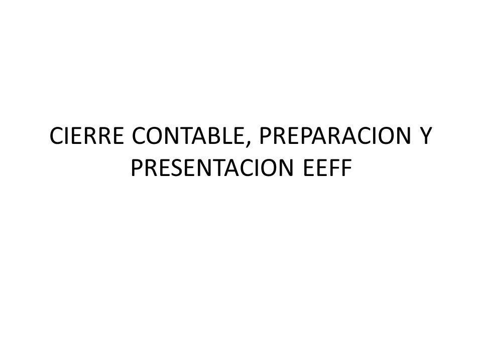 CIERRE CONTABLE, PREPARACION Y PRESENTACION EEFF