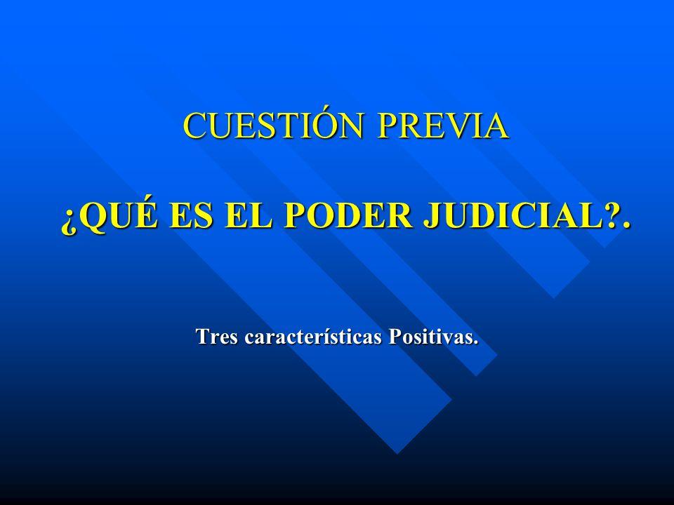CUESTIÓN PREVIA ¿QUÉ ES EL PODER JUDICIAL .