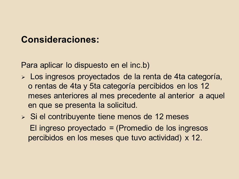 Consideraciones: Para aplicar lo dispuesto en el inc.b)