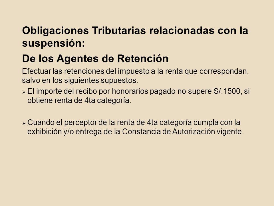 Obligaciones Tributarias relacionadas con la suspensión: