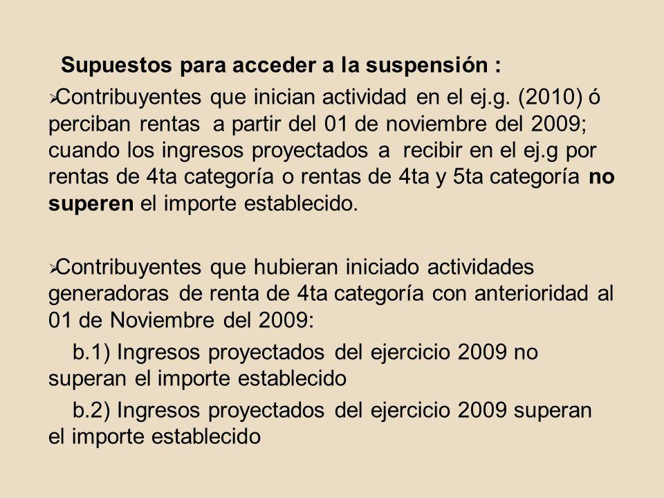 Supuestos para acceder a la suspensión :