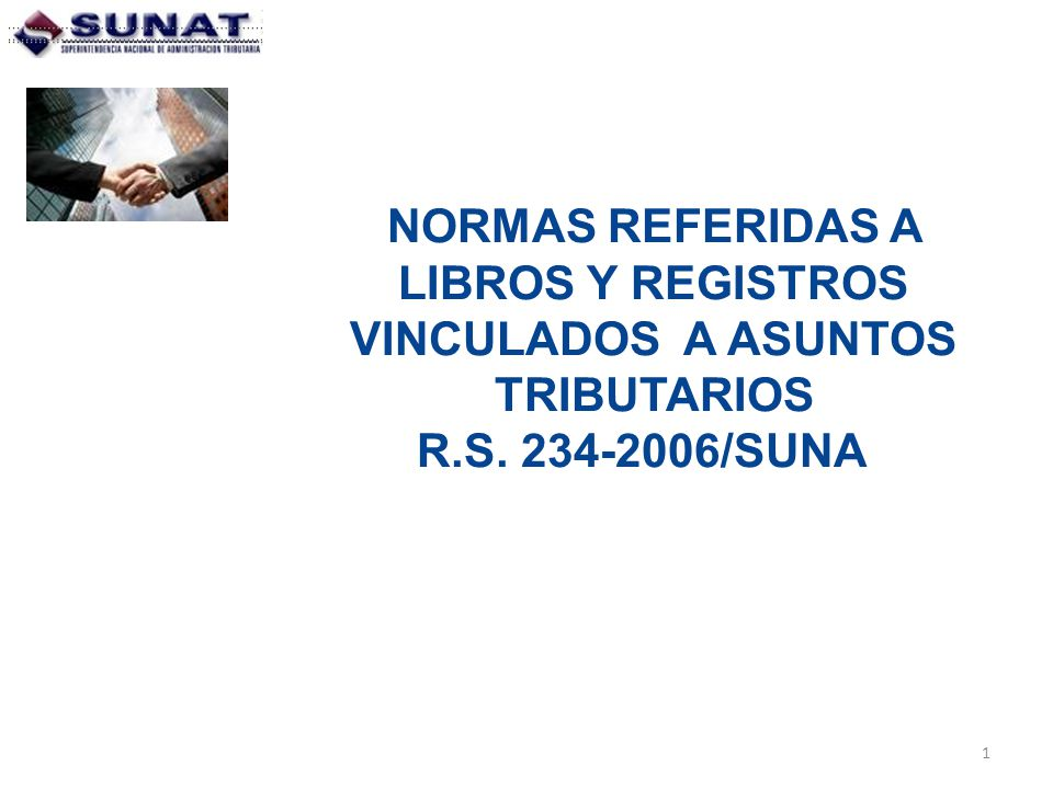 NORMAS REFERIDAS A LIBROS Y REGISTROS VINCULADOS A ASUNTOS TRIBUTARIOS R.S. 234-2006/SUNAT