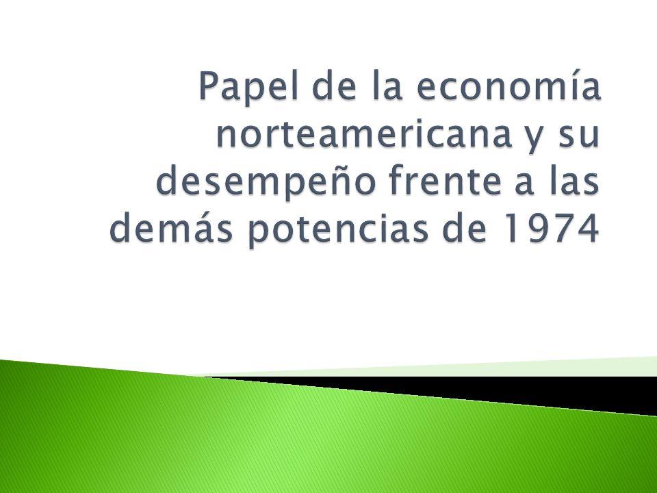 Papel de la economía norteamericana y su desempeño frente a las demás potencias de 1974