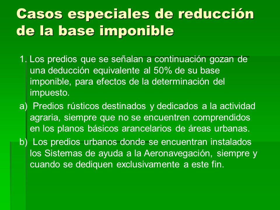Casos especiales de reducción de la base imponible