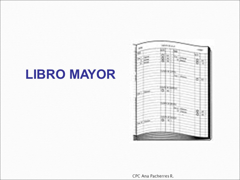 LIBRO MAYOR CPC Ana Pacherres R.