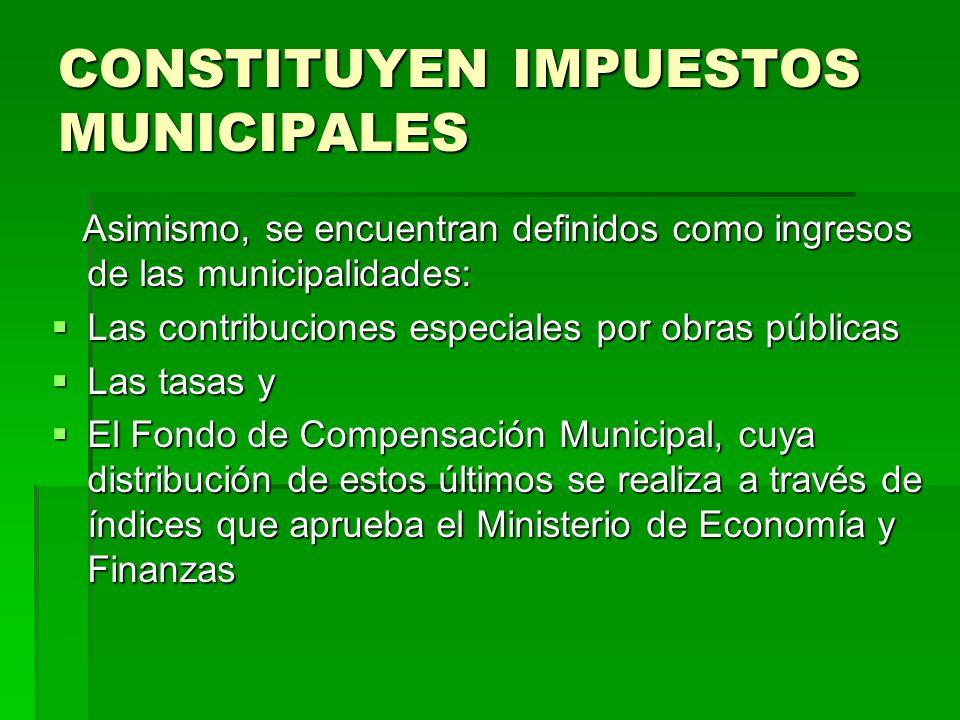 CONSTITUYEN IMPUESTOS MUNICIPALES