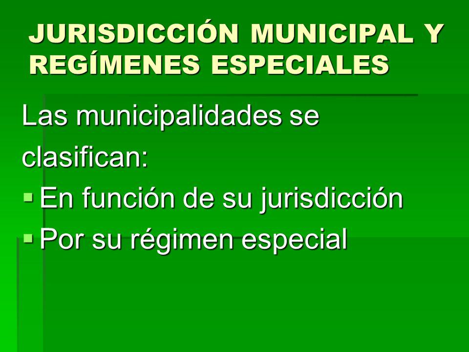 JURISDICCIÓN MUNICIPAL Y REGÍMENES ESPECIALES