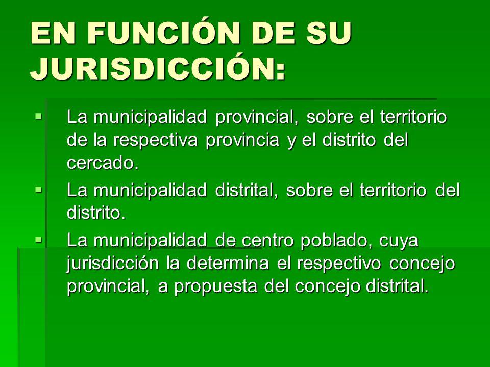 EN FUNCIÓN DE SU JURISDICCIÓN: