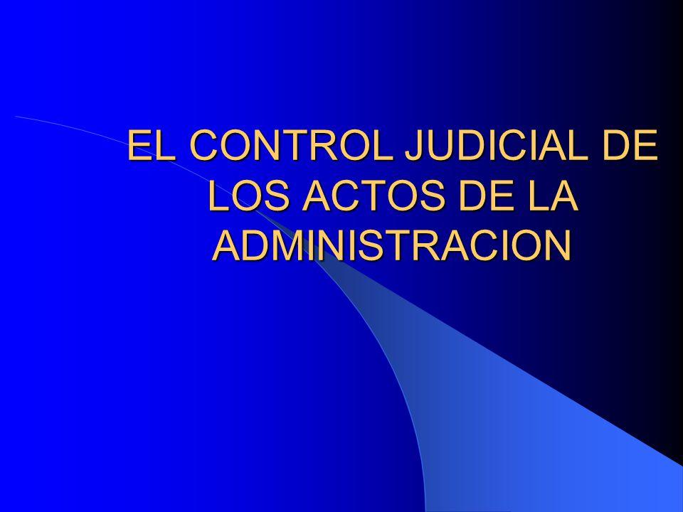 EL CONTROL JUDICIAL DE LOS ACTOS DE LA ADMINISTRACION