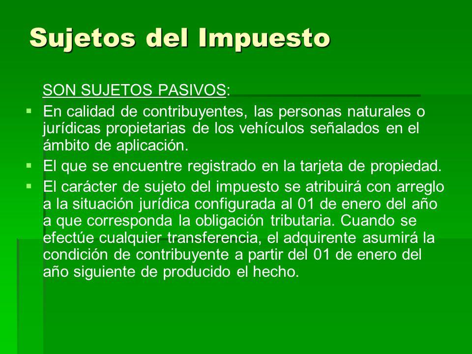 Sujetos del Impuesto SON SUJETOS PASIVOS: