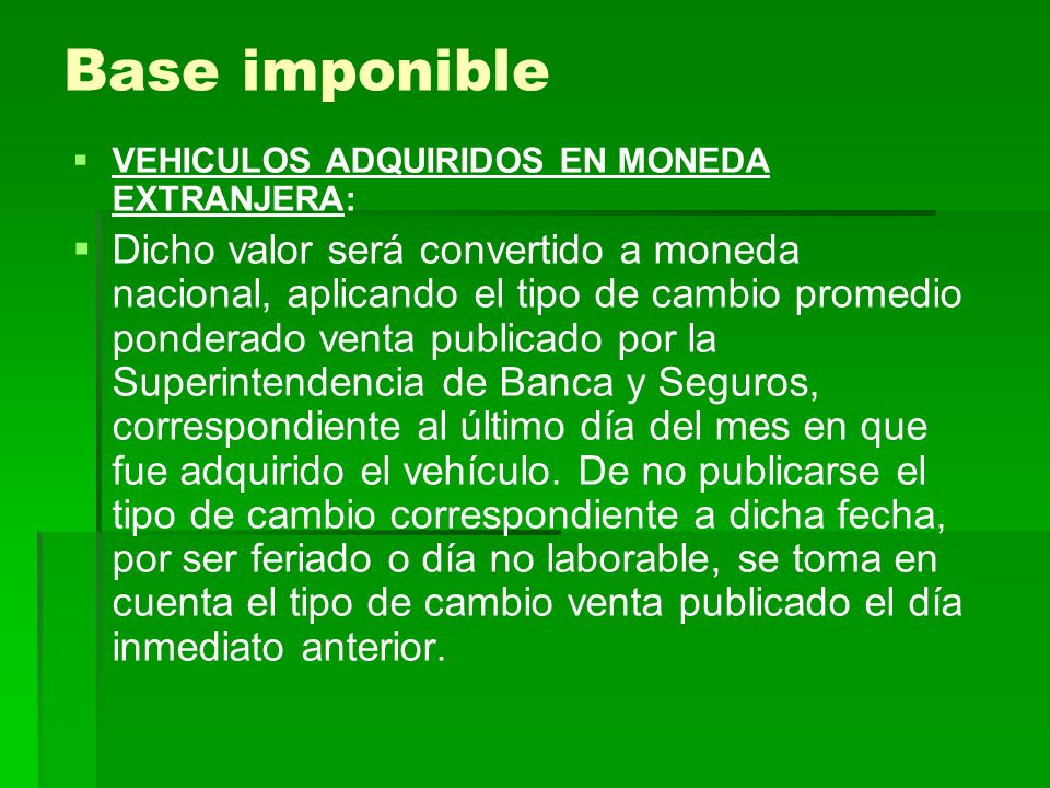Base imponible VEHICULOS ADQUIRIDOS EN MONEDA EXTRANJERA: