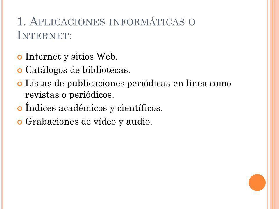 1. Aplicaciones informáticas o Internet: