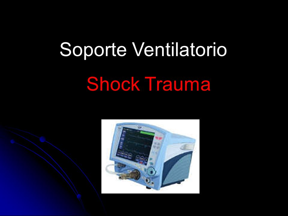 Soporte Ventilatorio Shock Trauma