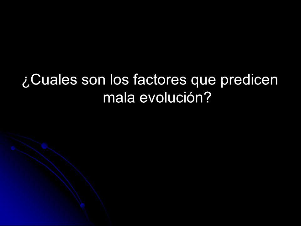¿Cuales son los factores que predicen mala evolución