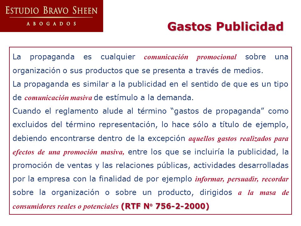 Gastos Publicidad La propaganda es cualquier comunicación promocional sobre una organización o sus productos que se presenta a través de medios.
