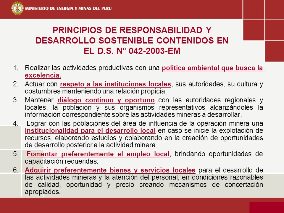 PRINCIPIOS DE RESPONSABILIDAD Y DESARROLLO SOSTENIBLE CONTENIDOS EN EL D.S. N° 042-2003-EM