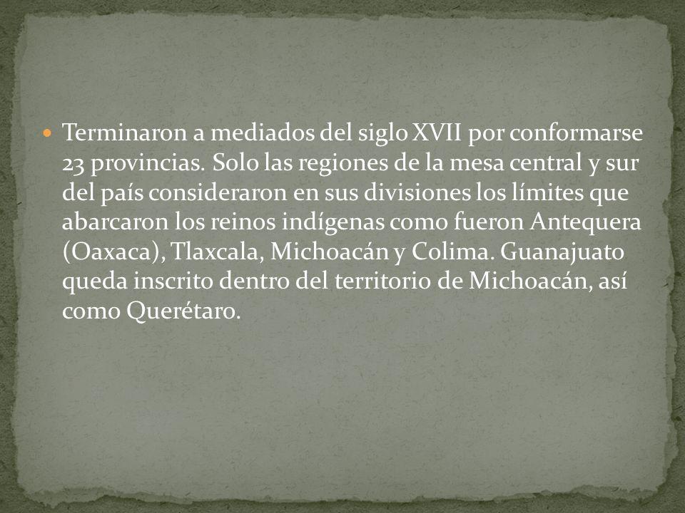 Terminaron a mediados del siglo XVII por conformarse 23 provincias