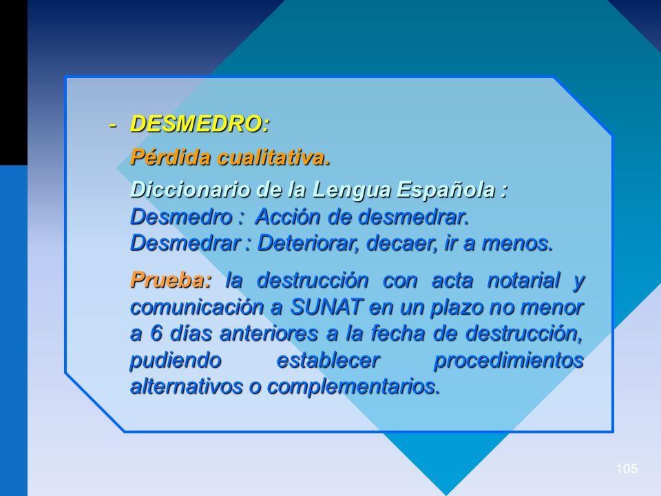 DESMEDRO: Pérdida cualitativa. Diccionario de la Lengua Española :