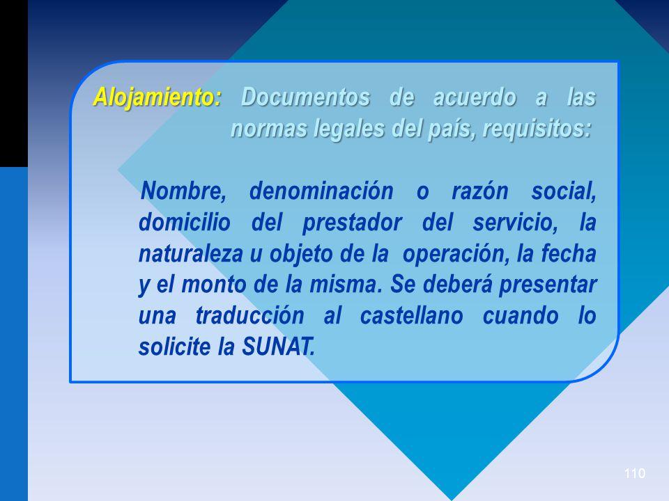 Alojamiento: Documentos de acuerdo a las normas legales del país, requisitos: