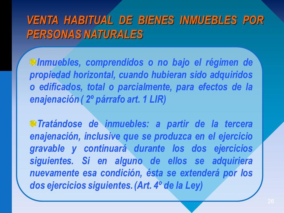 VENTA HABITUAL DE BIENES INMUEBLES POR PERSONAS NATURALES