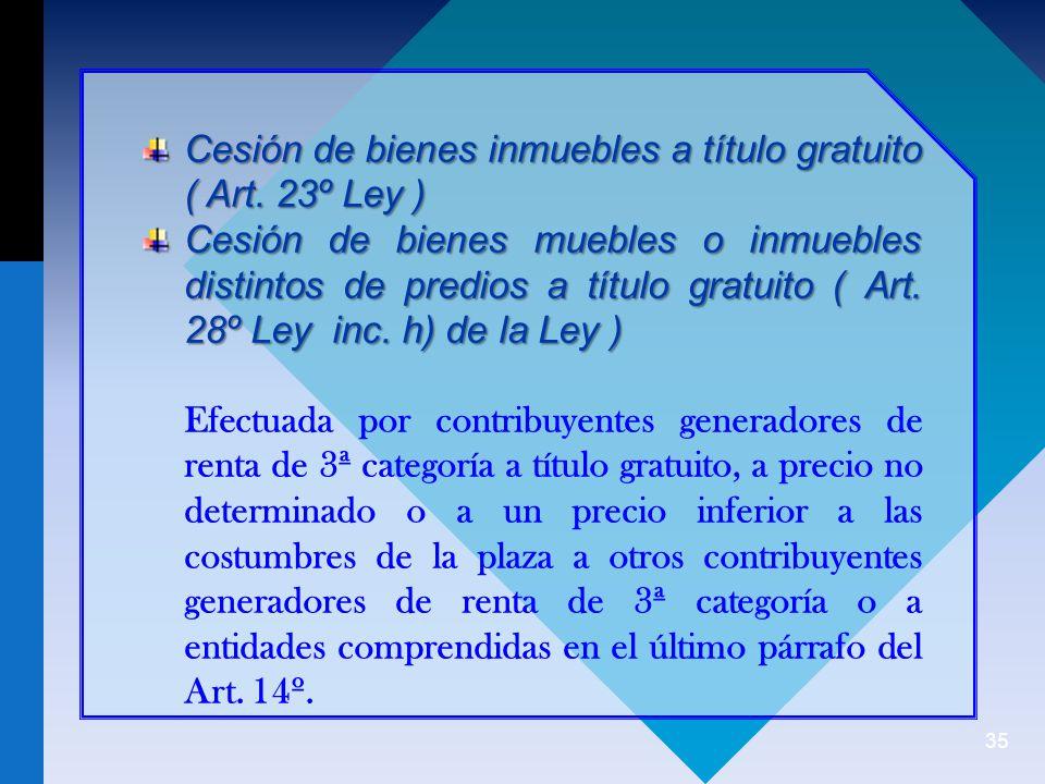 Cesión de bienes inmuebles a título gratuito ( Art. 23º Ley )