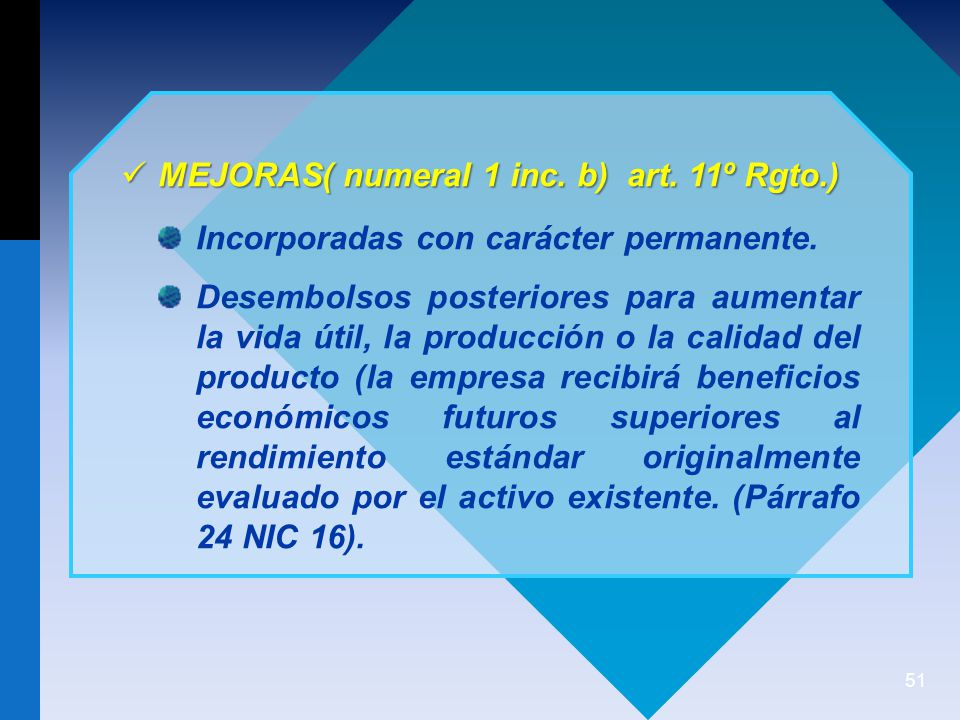 MEJORAS( numeral 1 inc. b) art. 11º Rgto.)