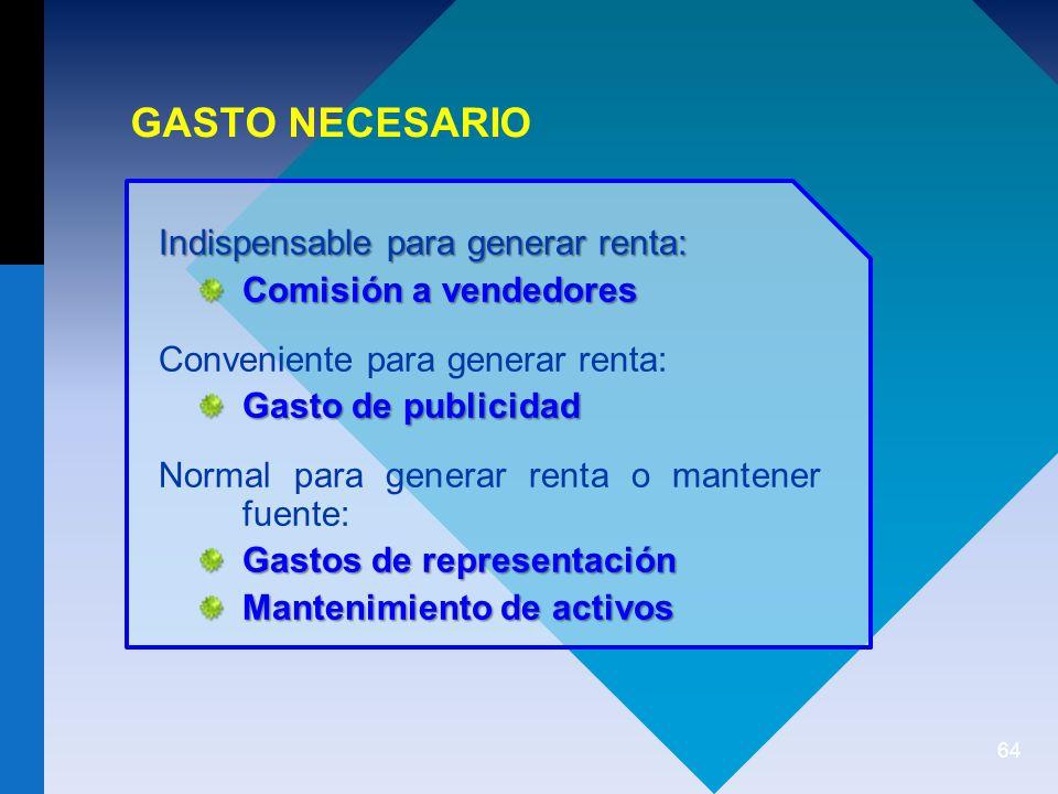 GASTO NECESARIO Indispensable para generar renta: