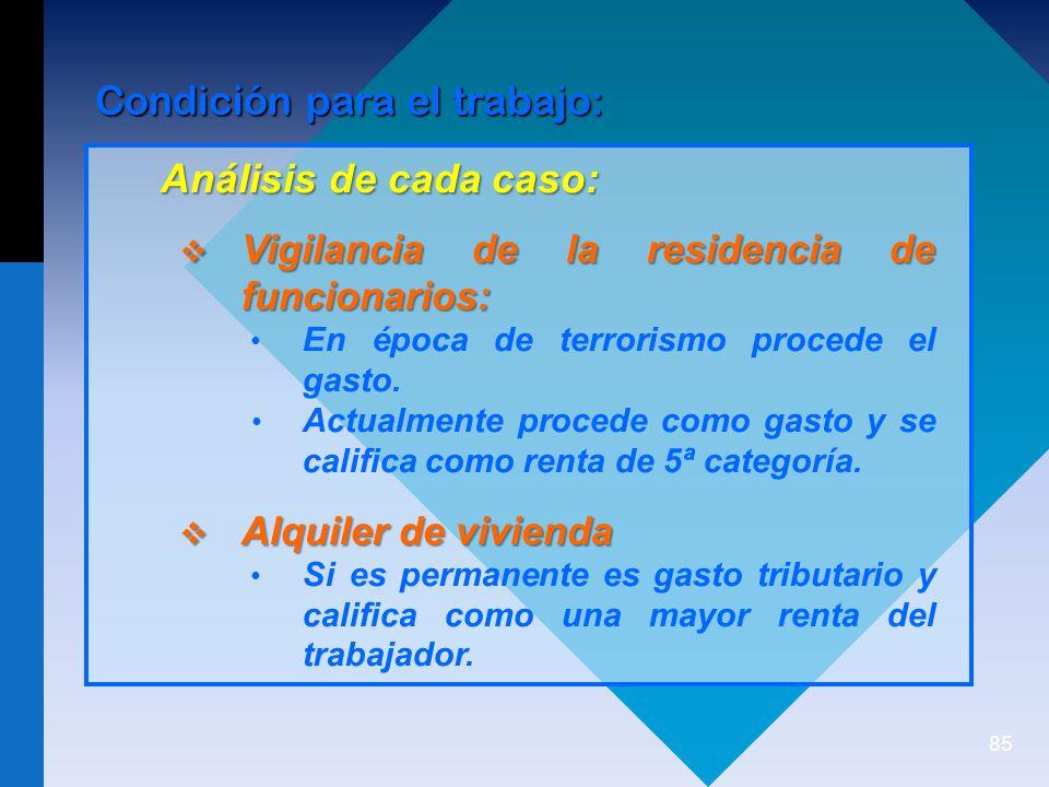 Análisis de cada caso: Condición para el trabajo: