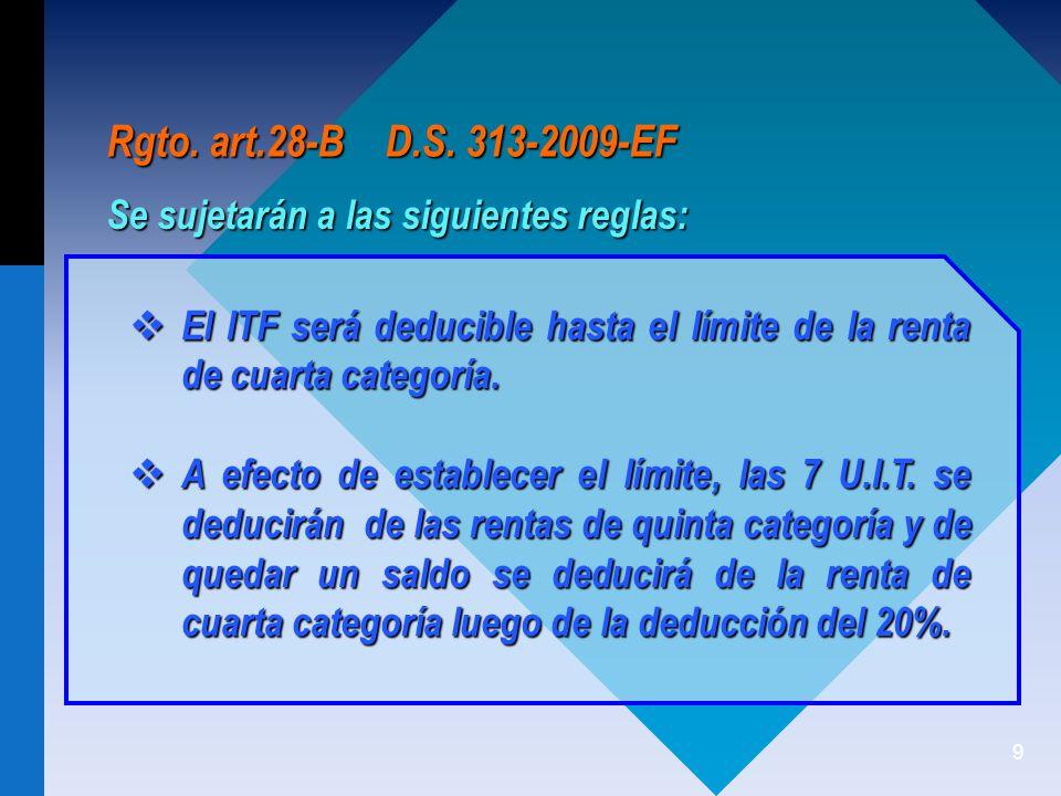 Rgto. art.28-B D.S. 313-2009-EF Se sujetarán a las siguientes reglas: