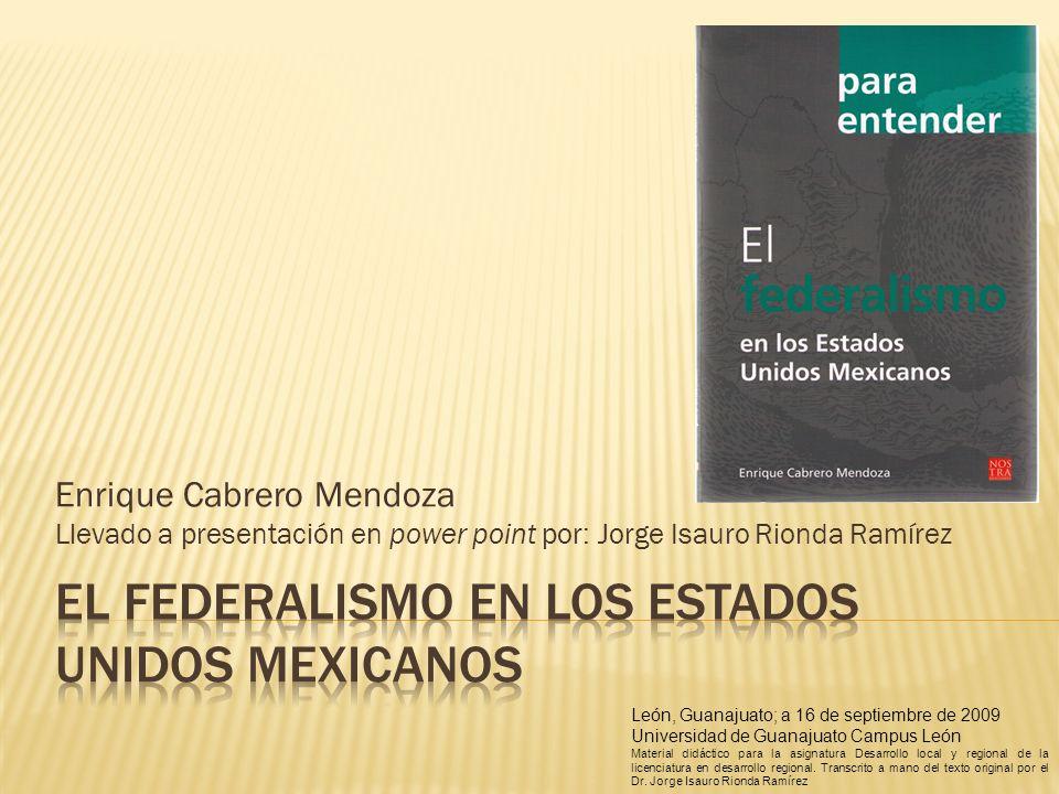 EL FEDERALISMO EN LOS ESTADOS UNIDOS MEXICANOS
