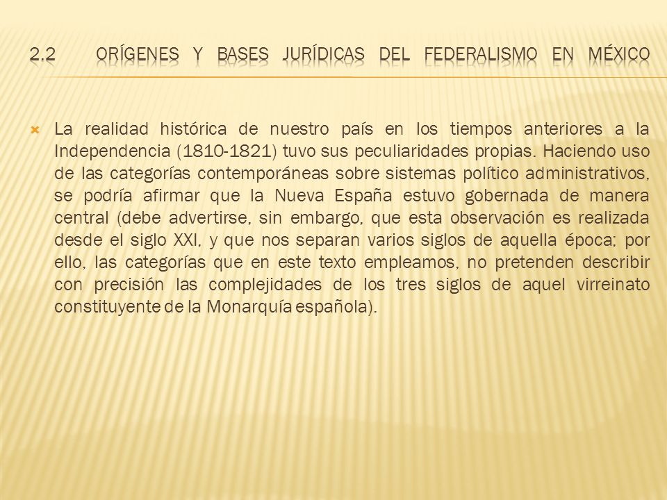 2.2 Orígenes y bases jurídicas del federalismo en México