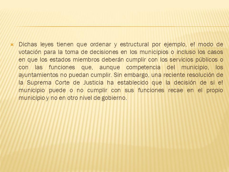 Dichas leyes tienen que ordenar y estructural por ejemplo, e