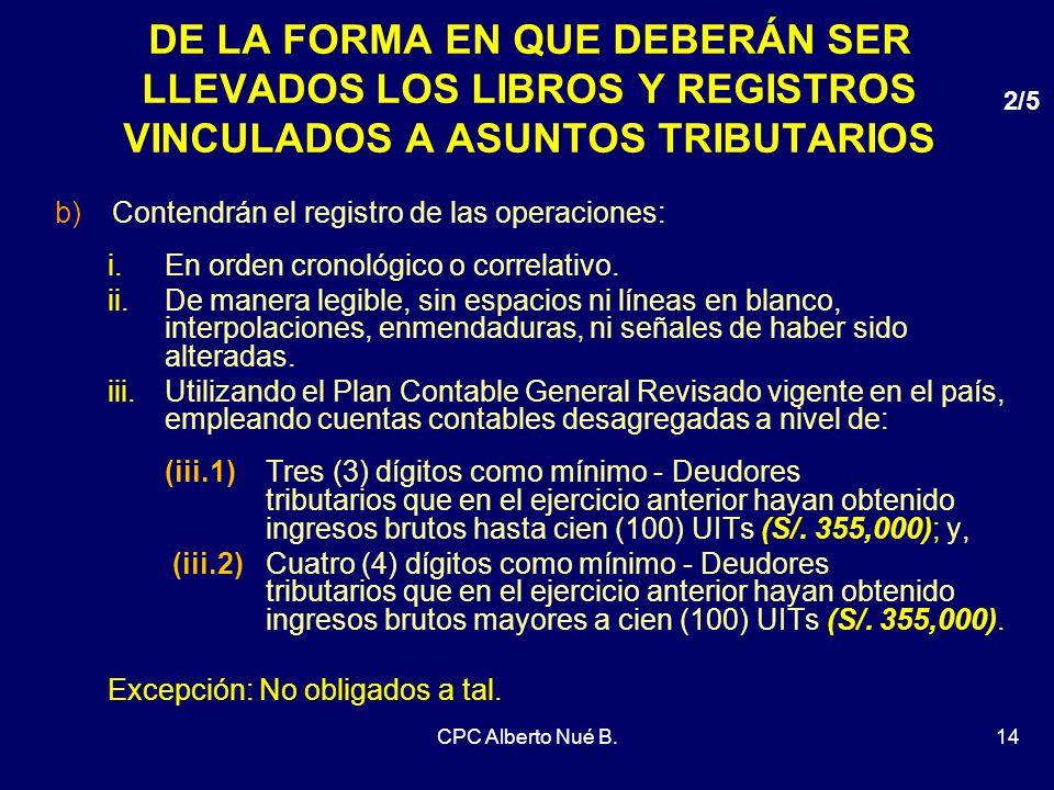 DE LA FORMA EN QUE DEBERÁN SER LLEVADOS LOS LIBROS Y REGISTROS VINCULADOS A ASUNTOS TRIBUTARIOS