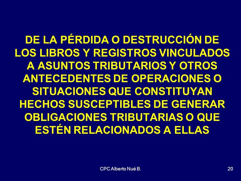 DE LA PÉRDIDA O DESTRUCCIÓN DE LOS LIBROS Y REGISTROS VINCULADOS A ASUNTOS TRIBUTARIOS Y OTROS ANTECEDENTES DE OPERACIONES O SITUACIONES QUE CONSTITUYAN HECHOS SUSCEPTIBLES DE GENERAR OBLIGACIONES TRIBUTARIAS O QUE ESTÉN RELACIONADOS A ELLAS