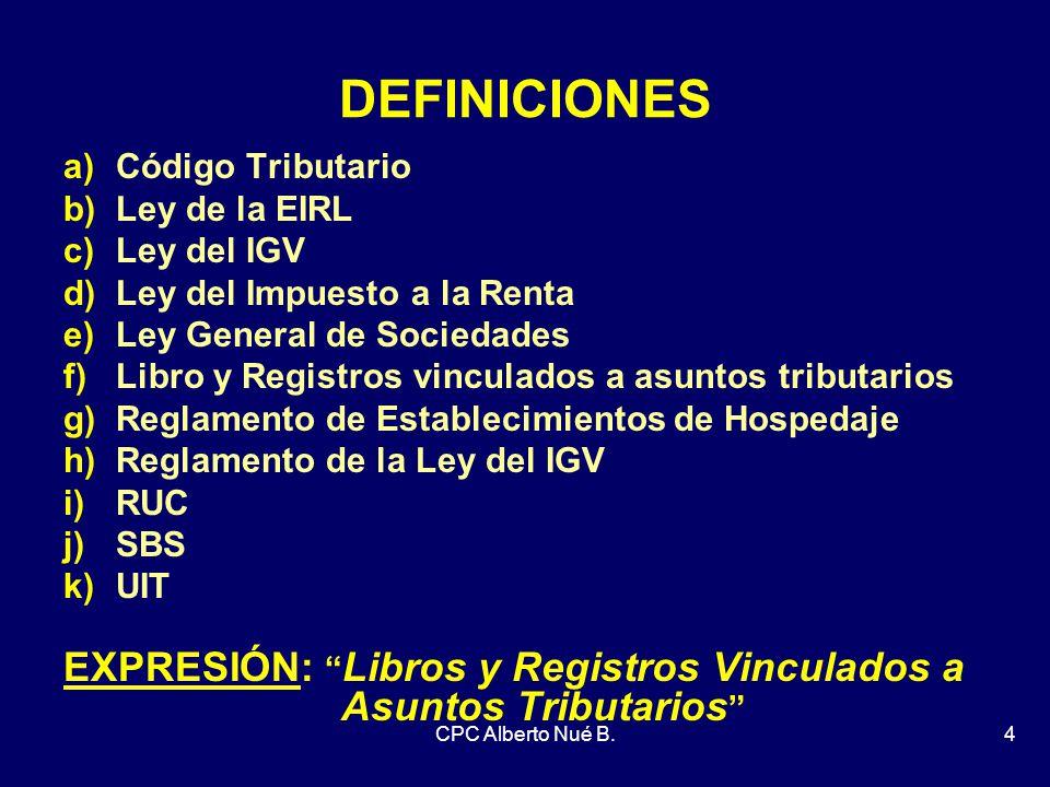 DEFINICIONES Código Tributario. Ley de la EIRL. Ley del IGV. Ley del Impuesto a la Renta. Ley General de Sociedades.