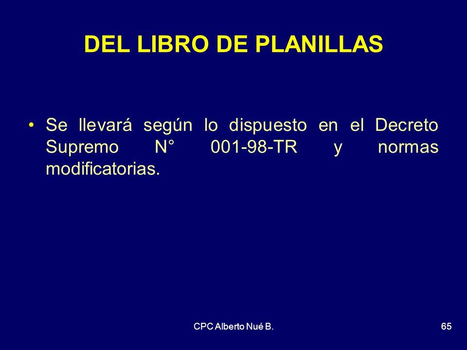 DEL LIBRO DE PLANILLAS Se llevará según lo dispuesto en el Decreto Supremo N° 001-98-TR y normas modificatorias.