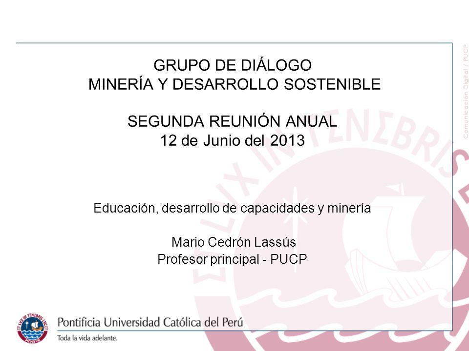 GRUPO DE DIÁLOGO MINERÍA Y DESARROLLO SOSTENIBLE SEGUNDA REUNIÓN ANUAL 12 de Junio del 2013