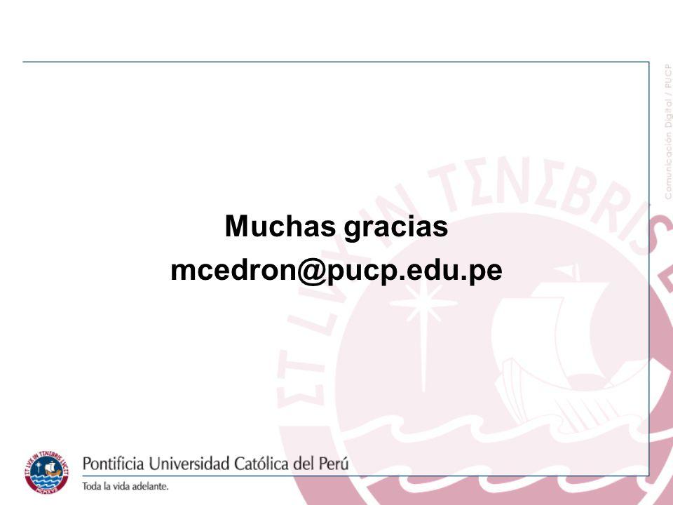 Muchas gracias mcedron@pucp.edu.pe