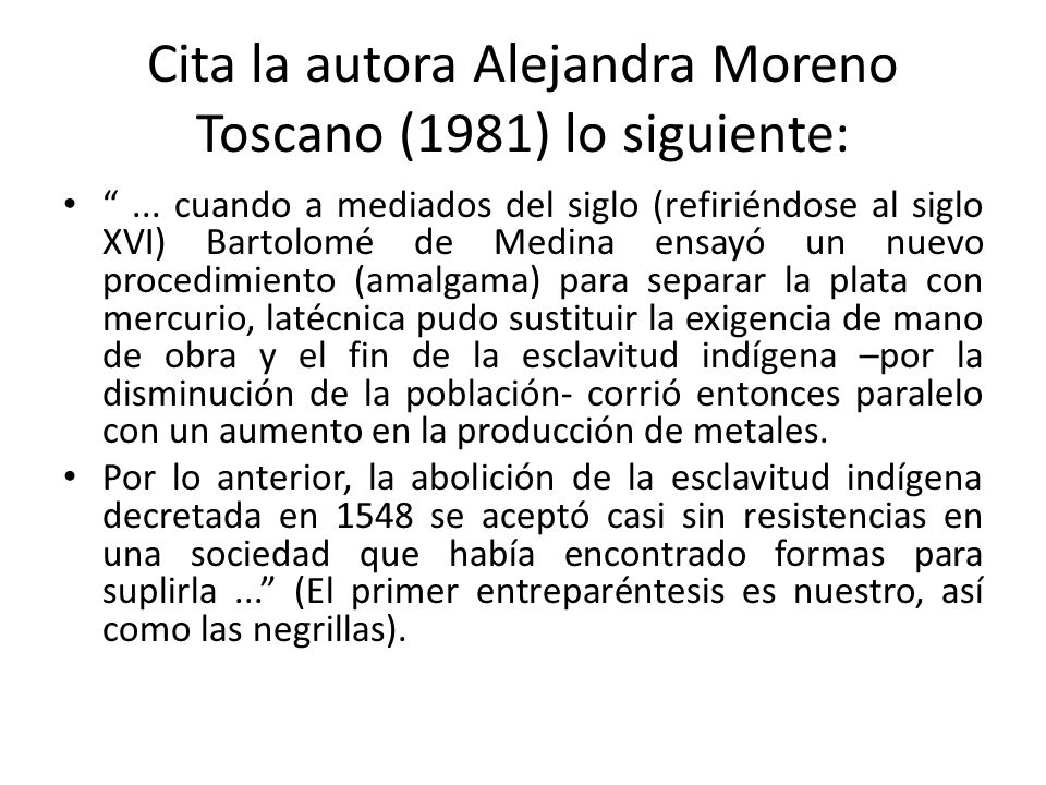 Cita la autora Alejandra Moreno Toscano (1981) lo siguiente: