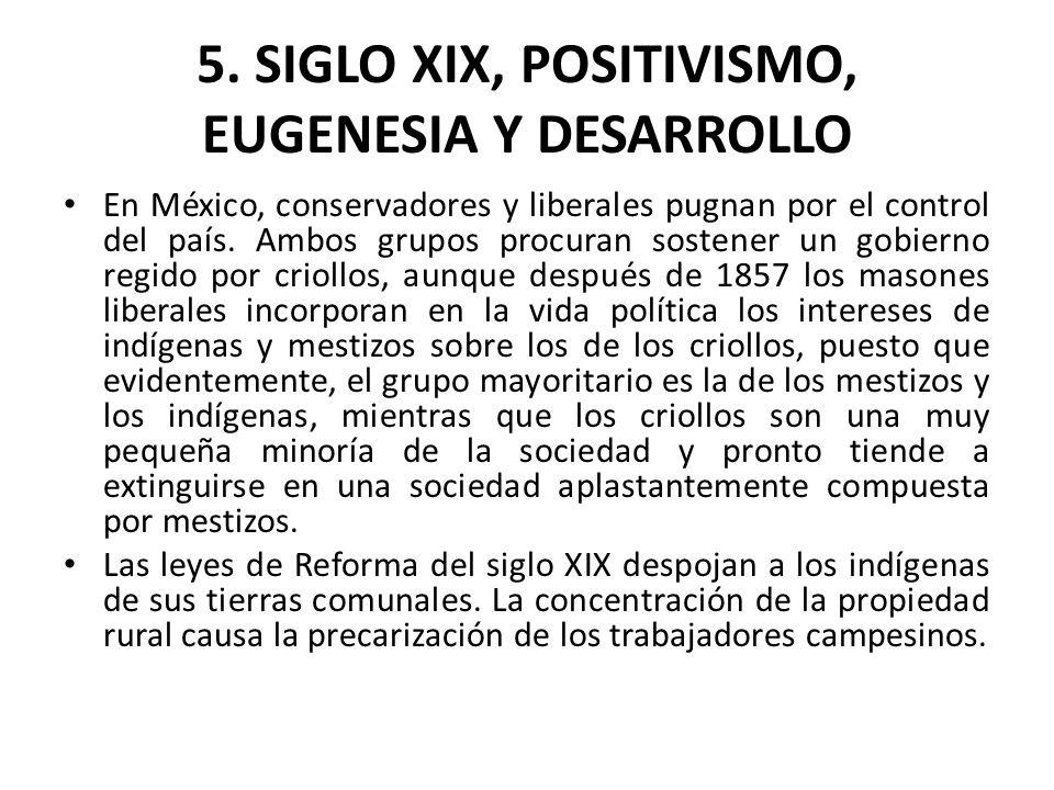 5. SIGLO XIX, POSITIVISMO, EUGENESIA Y DESARROLLO