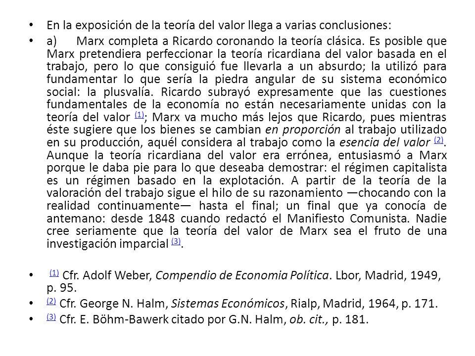 En la exposición de la teoría del valor llega a varias conclusiones: