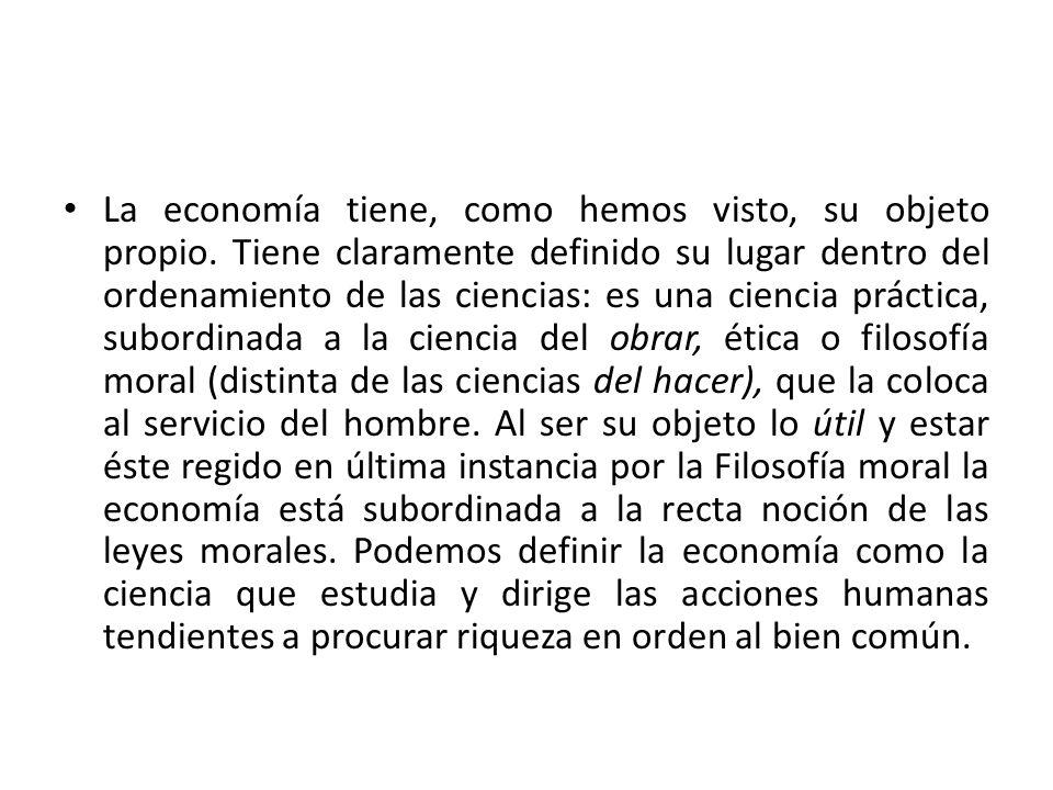 La economía tiene, como hemos visto, su objeto propio