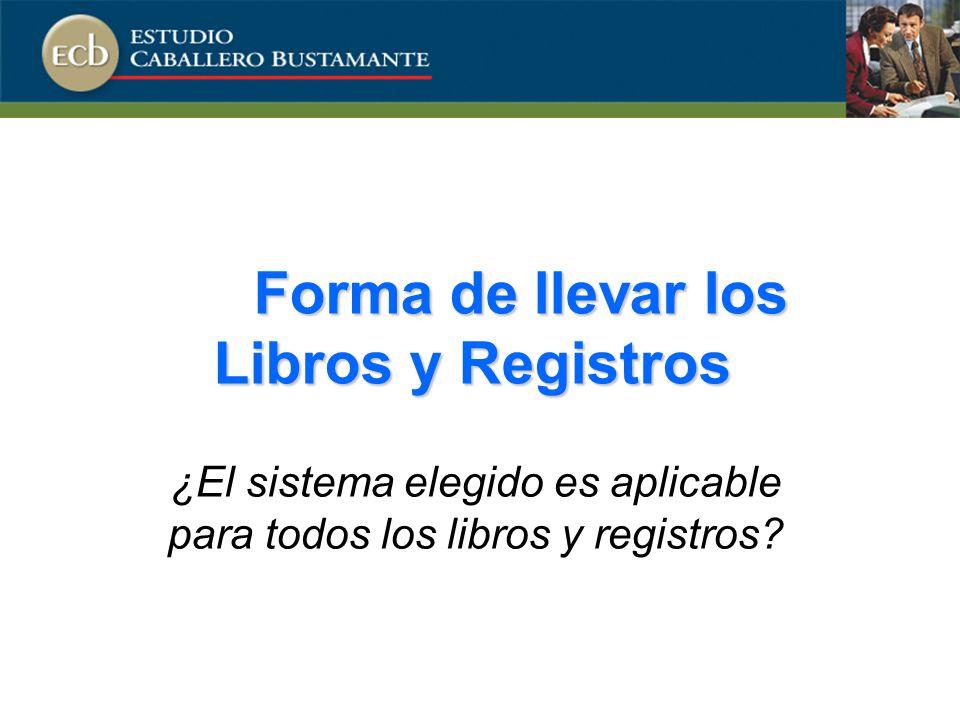 Forma de llevar los Libros y Registros
