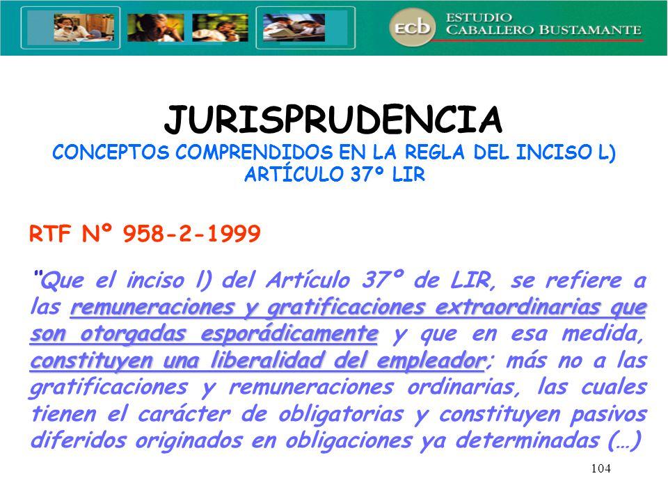 JURISPRUDENCIA CONCEPTOS COMPRENDIDOS EN LA REGLA DEL INCISO L) ARTÍCULO 37º LIR