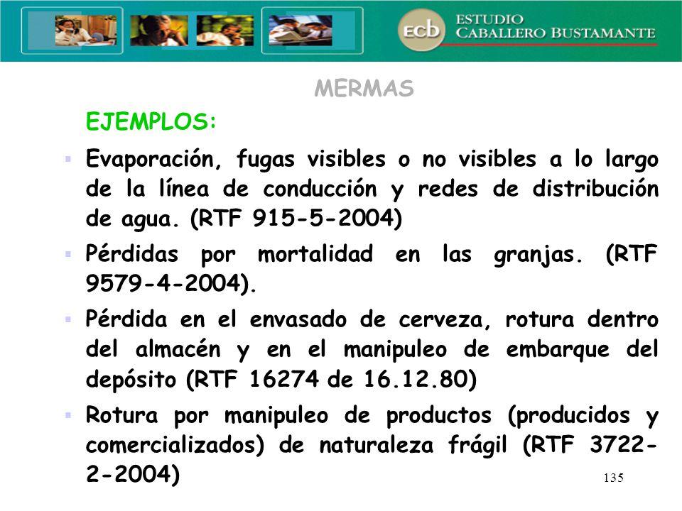 MERMAS EJEMPLOS: Evaporación, fugas visibles o no visibles a lo largo de la línea de conducción y redes de distribución de agua. (RTF 915-5-2004)