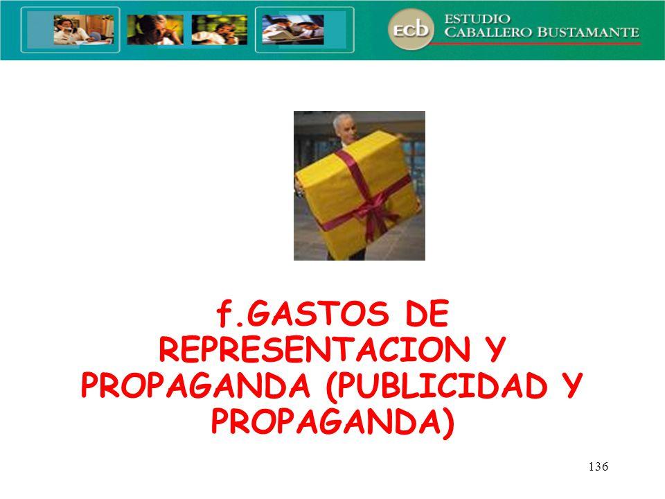 f.GASTOS DE REPRESENTACION Y PROPAGANDA (PUBLICIDAD Y PROPAGANDA)